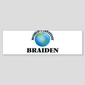 World's Greatest Braiden Bumper Sticker