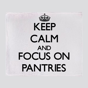 Keep Calm and focus on Pantries Throw Blanket