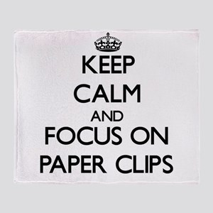 Keep Calm and focus on Paper Clips Throw Blanket
