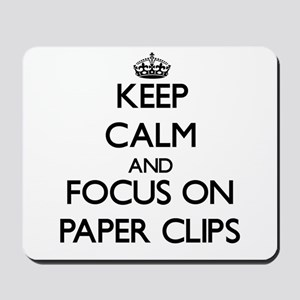 Keep Calm and focus on Paper Clips Mousepad
