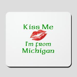 Kiss Me I'm from Michigan Mousepad