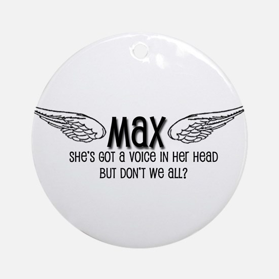 Max Has a Voice in Her Head Ornament (Round)