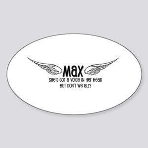 Max Has a Voice in Her Head Oval Sticker