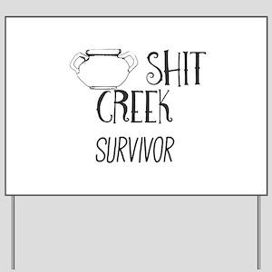 Shit Creek Survivor Yard Sign