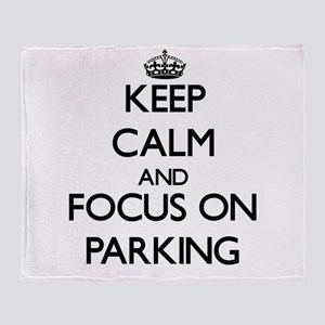Keep Calm and focus on Parking Throw Blanket