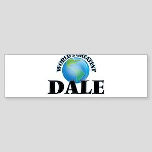 World's Greatest Dale Bumper Sticker