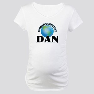 World's Greatest Dan Maternity T-Shirt