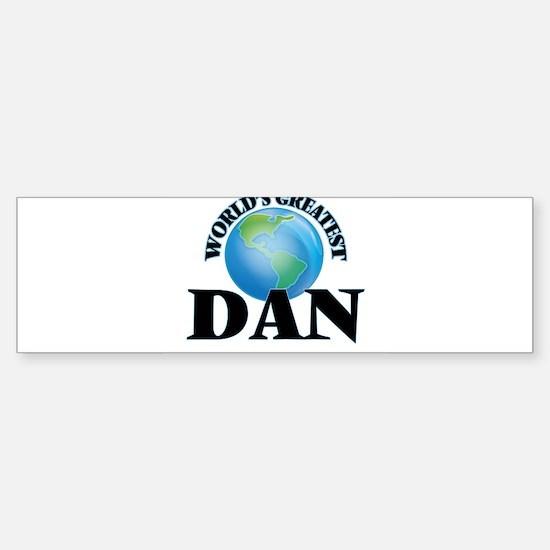 World's Greatest Dan Bumper Bumper Bumper Sticker
