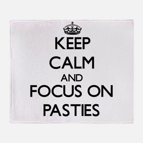 Keep Calm and focus on Pasties Throw Blanket