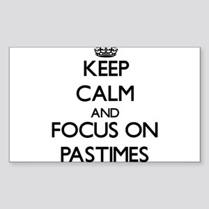 Keep Calm and focus on Pastimes Sticker