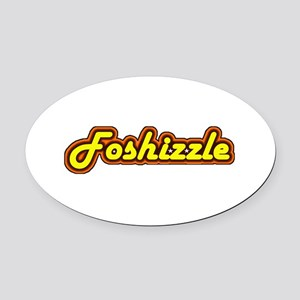 FOSHIZZLE Oval Car Magnet
