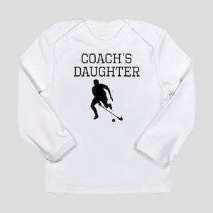 Field Hockey Coachs Daughter Long Sleeve T-Shirt