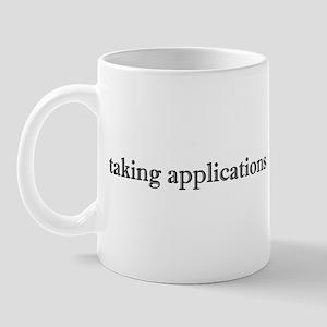 Taking Applications Mug