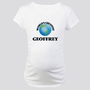 World's Greatest Geoffrey Maternity T-Shirt