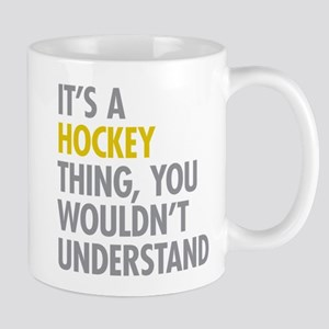 Its A Hockey Thing Mug