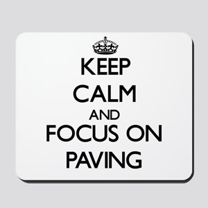 Keep Calm and focus on Paving Mousepad