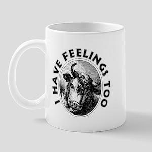 I Have Feelings Too Mug
