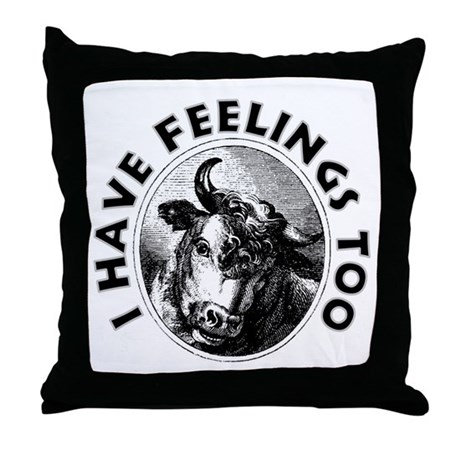 I Have Feelings Too Throw Pillow