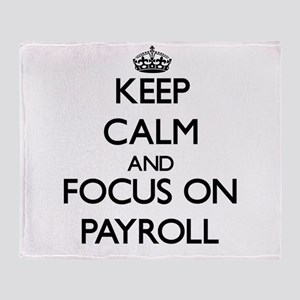 Keep Calm and focus on Payroll Throw Blanket