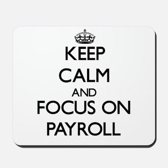 Keep Calm and focus on Payroll Mousepad