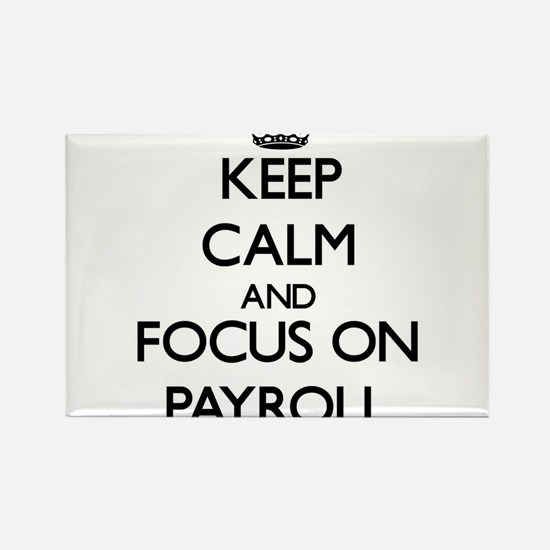 Keep Calm and focus on Payroll Magnets