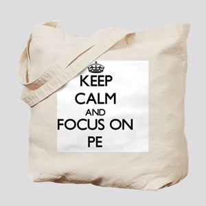 Keep Calm and focus on Pe Tote Bag