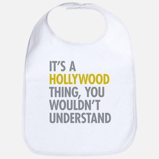 Its A Hollywood Thing Bib