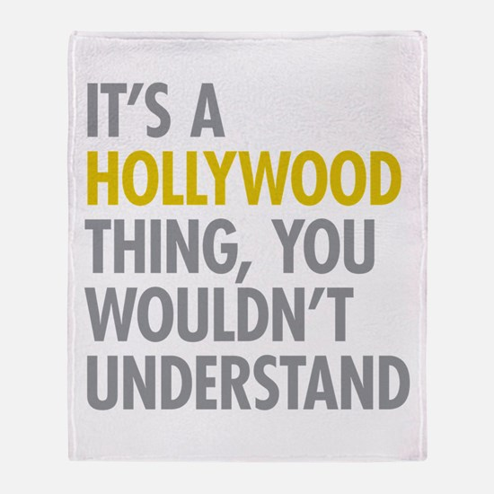 Its A Hollywood Thing Throw Blanket