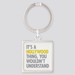 Its A Hollywood Thing Square Keychain