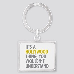 Its A Hollywood Thing Landscape Keychain