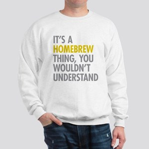 Its A Homebrew Thing Sweatshirt