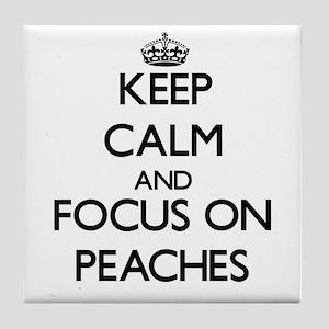 Keep Calm and focus on Peaches Tile Coaster