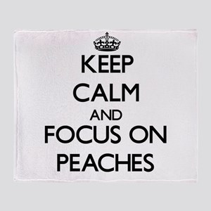 Keep Calm and focus on Peaches Throw Blanket