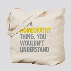 Its A Homeopathy Thing Tote Bag