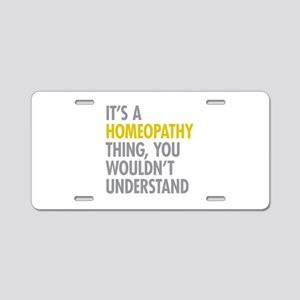 Its A Homeopathy Thing Aluminum License Plate