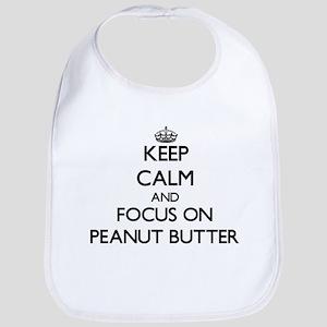 Keep Calm and focus on Peanut Butter Bib