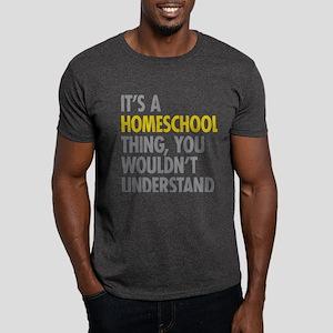 Its A Homeschool Thing Dark T-Shirt