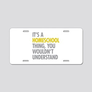 Its A Homeschool Thing Aluminum License Plate