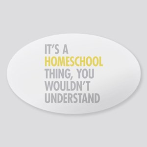 Its A Homeschool Thing Sticker (Oval)