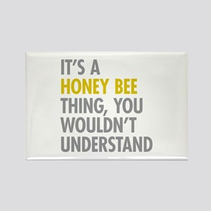 Its A Honey Bee Thing Rectangle Magnet