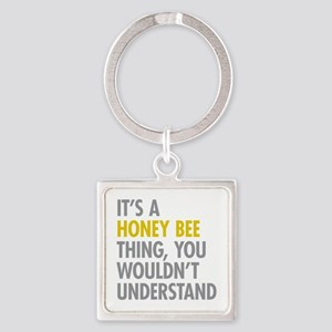 Its A Honey Bee Thing Square Keychain