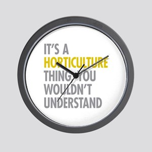 Its A Horticulture Thing Wall Clock