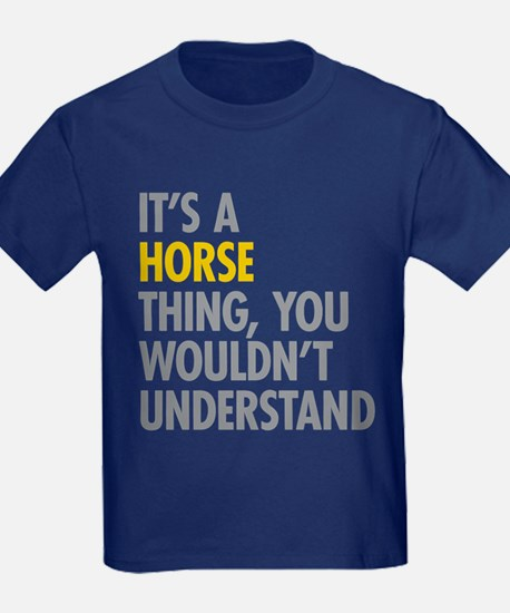 Its A Horse Thing T