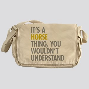 Its A Horse Thing Messenger Bag