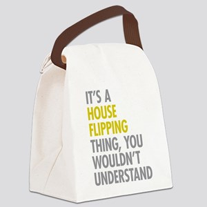 Its A House Flipping Thing Canvas Lunch Bag