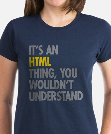 Its An HTML Thing Women's Dark T-Shirt