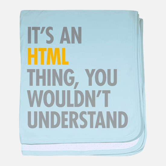 Its An HTML Thing baby blanket