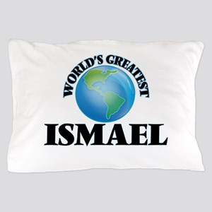 World's Greatest Ismael Pillow Case