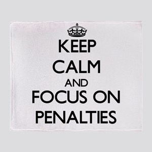 Keep Calm and focus on Penalties Throw Blanket