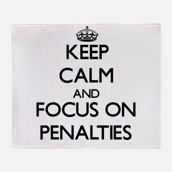 Keep Calm and focus on Penalties Throw Blanket